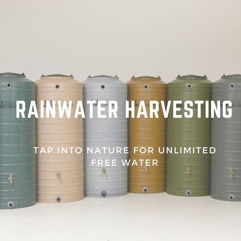 Go green, harvest rainwater and help to restore the natural balance of our planet